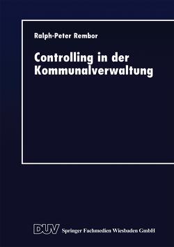 Controlling in der Kommunalverwaltung von Rembor,  Ralph-Peter