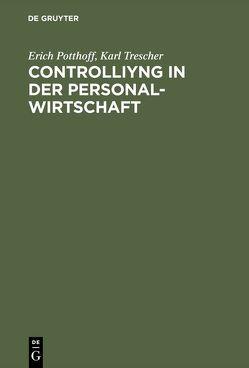 Controlling in der Personalwirtschaft von Potthoff,  Erich, Trescher,  Karl
