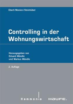 Controlling in der Wohnungswirtschaft von Ebert,  Günter, Monien,  Frank, Steinhübel,  Volker