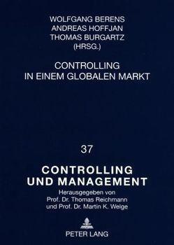 Controlling in einem globalen Markt von Berens,  Wolfgang, Burgartz,  Thomas, Hoffjan,  Andreas