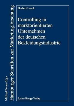 Controlling in marktorientierten Unternehmen der deutschen Bekleidungsindustrie von Loock,  Herbert
