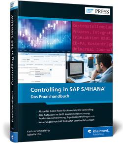 Controlling in SAP S/4HANA von Löw,  Isabella, Schmalzing,  Kathrin