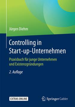 Controlling in Start-up-Unternehmen von Diehm,  Jürgen