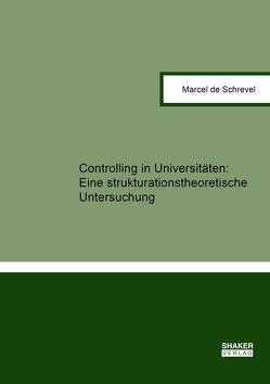 Controlling in Universitäten: von de Schrevel,  Marcel