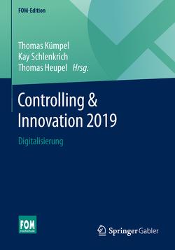 Controlling & Innovation 2019 von Heupel,  Thomas, Kümpel,  Thomas, Schlenkrich,  Kay