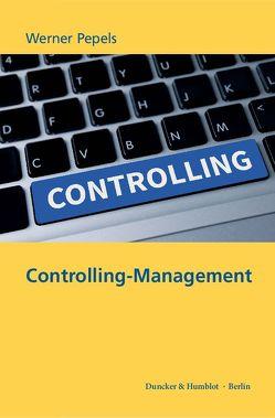 Controlling-Management. von Pepels,  Werner