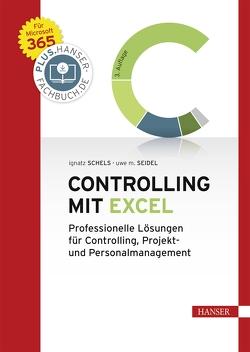 Controlling mit Excel von Schels,  Ignatz, Seidel,  Uwe M.