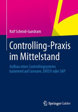 Controlling-Praxis im Mittelstand von Schmid-Gundram,  Ralf