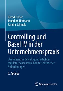 Controlling und Basel IV in der Unternehmenspraxis von Hofmann,  Jonathan, Schmolz,  Sandra, Zirkler,  Bernd