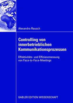 Controlling von innerbetrieblichen Kommunikationsprozessen von Mussnig,  ao. Univ.-Prof. Dr. Werner, Rausch,  Alexandra