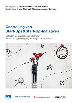 Controlling von Start-Ups & Start-Up-Initiativen – ICV-Leitfaden von Eisl,  Christoph, Hofer,  Peter, Losbichler,  Heimo, Perkhofer,  Lisa