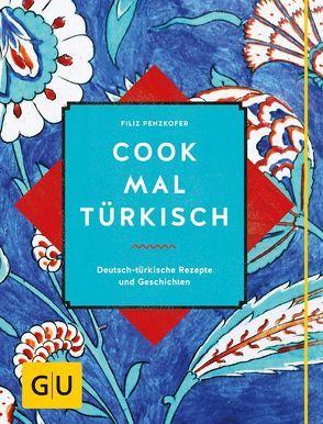 Cook mal türkisch von Penzkofer,  Filiz