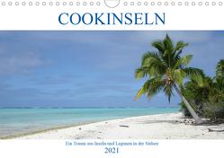 Cookinseln – Ein Traum aus Inseln und Lagunen in der Südsee (Wandkalender 2021 DIN A4 quer) von Astor,  Rick