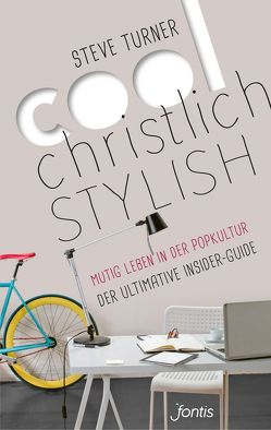 Cool, christlich, stylish von Turner,  Steve