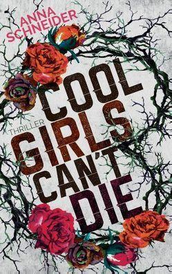 Cool Girls can't die von Schneider,  Anna