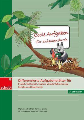 Hausaufgaben? Cool! / Coole Aufgaben für zwischendurch von Grether,  Marianne, Stucki,  Barbara, Wöstheinrich,  Anne