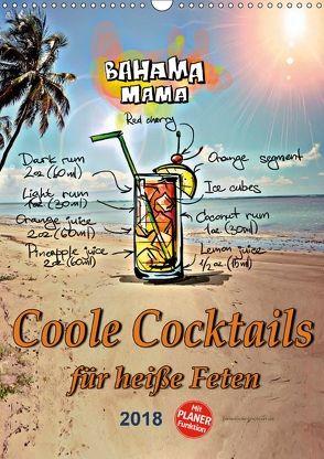 Coole Cocktails für heiße Feten (Wandkalender 2018 DIN A3 hoch) von N.,  N.