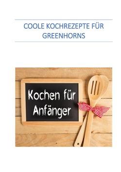 Coole Kochrezepte für Greenhorns von Senften,  Werner