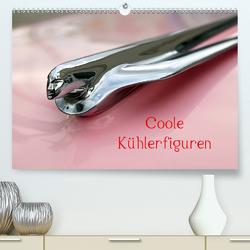 Coole Kühlerfiguren (Premium, hochwertiger DIN A2 Wandkalender 2021, Kunstdruck in Hochglanz) von Grosskopf,  Rainer