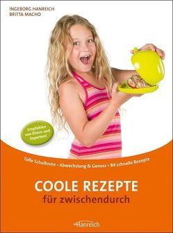 Coole Rezepte für zwischendurch von Grabherr,  Karl, Hanreich,  Ingeborg, Jungwirth,  Andrea, Macho,  Britta