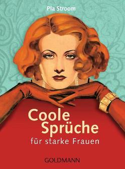 Coole Sprüche für starke Frauen von Stroom,  Pia