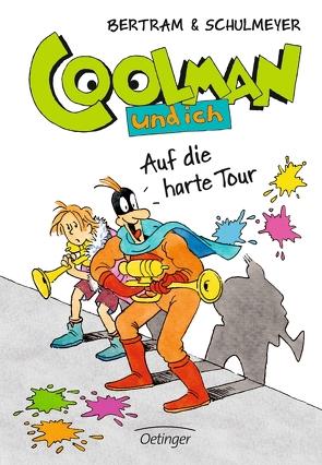 Coolman und ich. Auf die harte Tour von Bertram,  Rüdiger, Schulmeyer,  Heribert