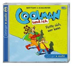 Coolman und ich. Rette sich, wer kann (2 CD) von Bertram,  Rüdiger, Gustavus,  Frank, Langer,  Markus, Missler,  Robert, Schulmeyer,  Heribert, Wittmann,  David