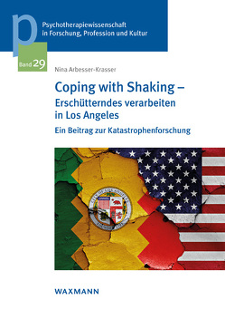 Coping with Shaking – Erschütterndes verarbeiten in Los Angeles von Arbesser-Krasser,  Nina