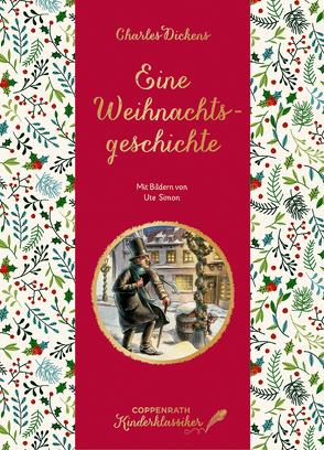 Coppenrath Kinderklassiker: Eine Weihnachtsgeschichte von Dickens,  Charles, Simon,  Ute