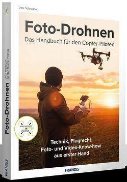 Foto-Drohnen – Das Handbuch für den Copterpiloten von Schneider,  Uwe