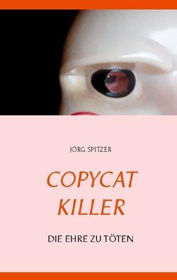 Copycat killer von Spitzer,  Jörg