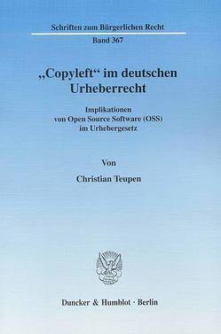 """""""Copyleft"""" im deutschen Urheberrecht. von Teupen,  Christian"""