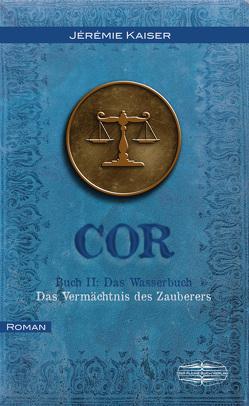 COR Buch II: Das Wasserbuch von Kaiser,  Jérémie