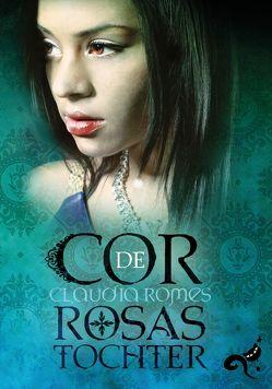 Cor de Rosas Tochter von Romes,  Claudia