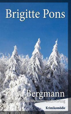 Cora Bergmann und die Weihnachtsbaumverschwörung von Pons,  Brigitte