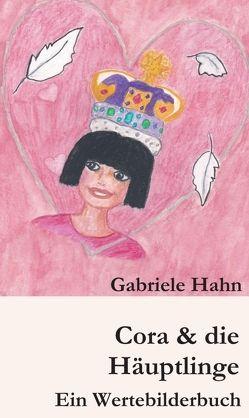 Cora & die Häuptlinge von Hahn,  Gabriele