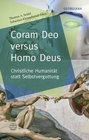 Coram Deo versus Homo Deus von Kleinschmidt,  Sebastian, Seidel,  Thomas A.