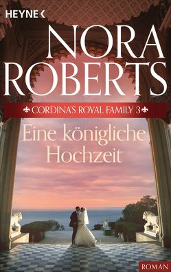 Cordina's Royal Family 3. Eine königliche Hochzeit von Roberts,  Nora