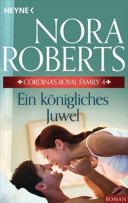 Cordina's Royal Family 4. Ein königliches Juwel von Roberts,  Nora