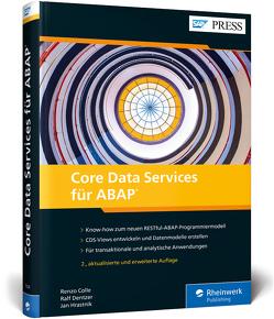 Core Data Services für ABAP von Colle,  Renzo, Dentzer,  Ralf, Hrastnik,  Jan