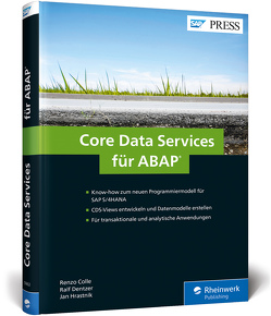 Core Data Services für ABAP von Colle,  Renzo, Dentzer,  Ralf, Hrastnik,  Jan