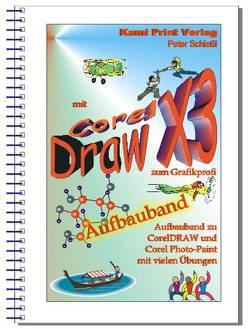Corel DRAW X3 – Aufbauband von Schiessl,  Peter