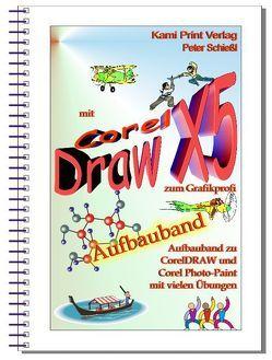 Corel DRAW X5 – Aufbauband von Schiessl,  Peter