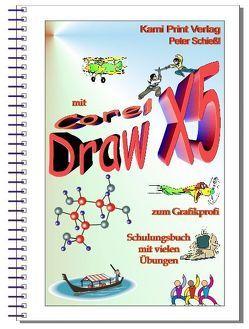 Corel DRAW X5 – Schulungsbuch mit Übungen von Schiessl,  Peter