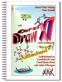 Corel DRAW X7 – Aufbauband von Schiessl,  Peter