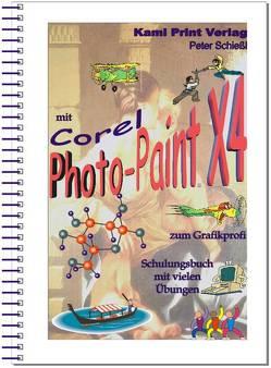 Corel Photo-Paint X4 – digitale Bildbearbeitung von Schiessl,  Peter