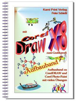CorelDRAW 2017/X8 – Aufbauband von Schiessl,  Peter