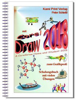 CorelDRAW 2018 & Home and Student Suite 2018 Schulungsbuch mit Übungen von Peter,  Schießl