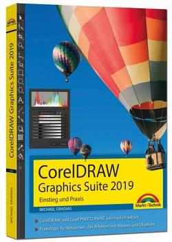 CorelDraw Graphics Suite 2019 – Einstieg und Praxis von Gradias,  Michael