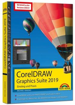 CorelDRAW Graphics Suite 2021 – 2019 – Einstieg und Praxis von Gradias,  Michael